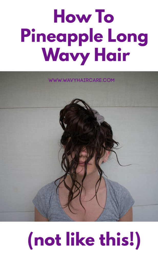 How to pineapple long wavy hair