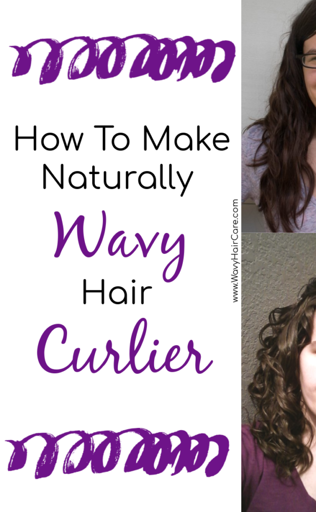 how to make wavy hair curlier