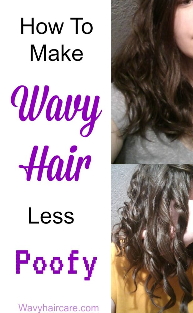how to make wavy hair less poofy