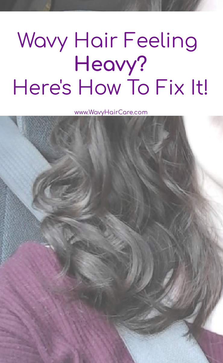What causes wavy hair to feel heavy and how to fix it