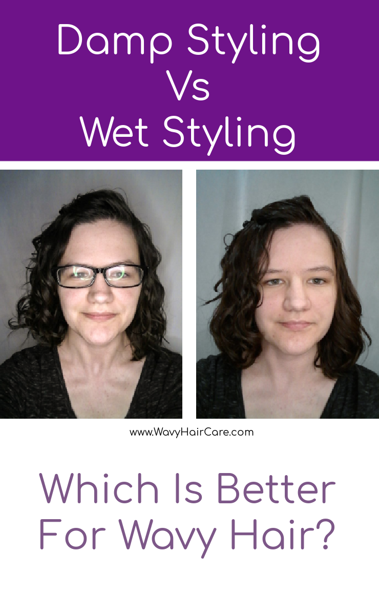 Damp styling vs wet styling for wavy hair