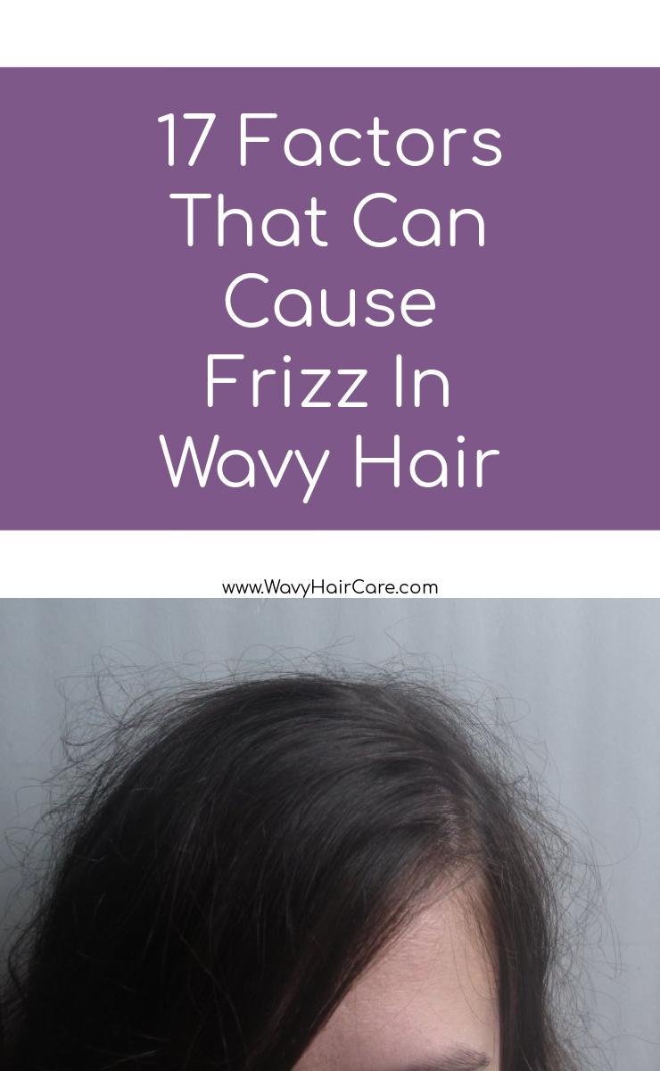 17 causes of frizz in wavy hair #frizzyhair #wavyhair