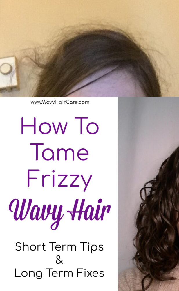 How to tame frizzy wavy hair short term tips and long term solutions