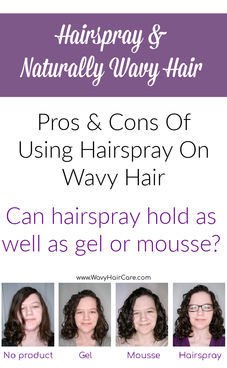 Hairspray on naturally wavy hair - pros and cons of hairspray on wavy hair. Can hairspray hold as well as gel or mousse?