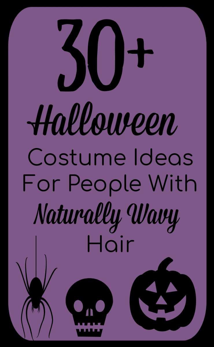 30+ halloween costume ideas for people with naturally wavy curly hair
