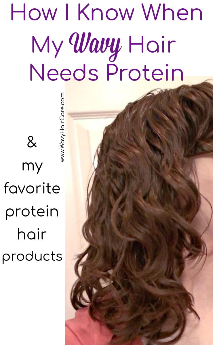 How I know when my wavy hair needs protein and my favorite protein containing hair products.